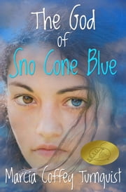 The God Of Sno Cone Blue ebook by Marcia Coffey Turnquist