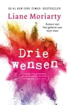 Drie wensen eBook by Liane Moriarty