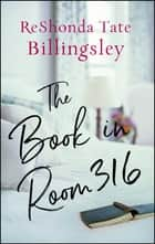 The Book in Room 316 ebook by ReShonda Tate Billingsley