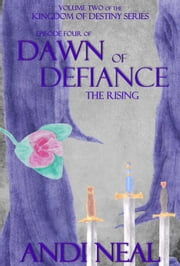 Dawn of Defiance: The Rising (Kingdom of Destiny Book 9) ebook by Andi Neal