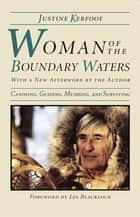 Woman Of The Boundary Waters ebook by Justine Kerfoot