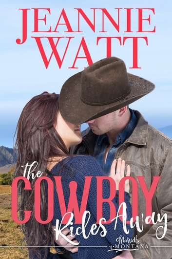 The Cowboy Rides Away ebook by Jeannie Watt