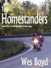 The Homestanders - Book Four of The Bradford Exiles Series ebook by Wes Boyd