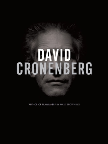 David Cronenberg - Author or Film-Maker? ebook by Mark Browning