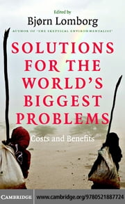 Solutions for the World's Biggest Problems ebook by Lomborg,Bjorn