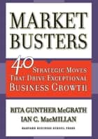 Marketbusters ebook by Rita Gunther McGrath,Ian C. Macmillan