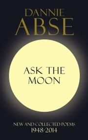 Ask the Moon ebook by Dannie Abse