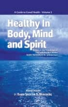 Healthy in Body, Mind and Spirit: Volume III ebook by Sichos In English