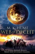 Prophecy: Web of Deceit (Prophecy Trilogy 3) - An epic tale of the Legend of Merlin ebook by M. K. Hume