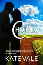 Choices - On Geneva Shores, #5 ebook by Kate Vale