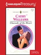 Charade of the Heart 電子書 by Cathy Williams