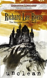 Unclean - The Haunted Lands, Book I ebook by Richard Lee Byers