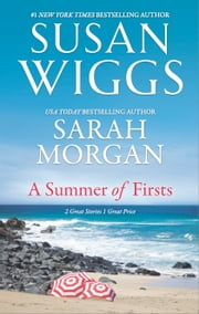A Summer of Firsts - The Goodbye Quilt\First Time in Forever ebook by Susan Wiggs, Sarah Morgan