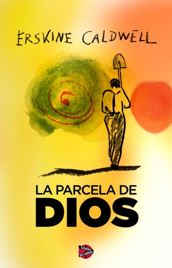 La parcela de Dios ebook by Erskine Caldwell