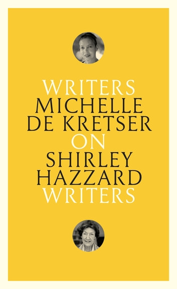 On Shirley Hazzard - Writers on Writers ebook by Michelle de Kretser