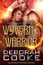 Wyvern's Warrior ebook by Deborah Cooke