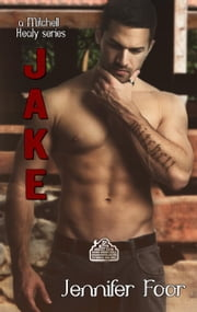 Jake Mitchell - Mitchell - Healy Series, #4 ebook by jennifer foor