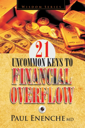 21 uncommon keys to financial overflow ebook by paul enenche md 21 uncommon keys to financial overflow ebook by paul enenche md fandeluxe Image collections