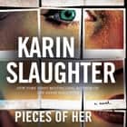 Pieces of Her - A Novel audiobook by Karin Slaughter, Kathleen Early