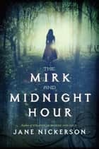 The Mirk and Midnight Hour ebook by Jane Nickerson