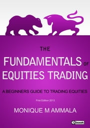 The Fundamentals of Equities Trading ebook by Monique Ammala