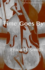 Time Goes By ebook by Erica H. Smith