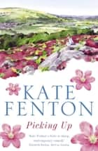 Picking Up eBook by Kate Fenton