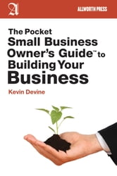 The Pocket Small Business Owner's Guide to Building Your Business ebook by Kevin Devine