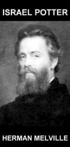 Israel Potter [con Glosario en Español] ebook by Herman Melville,Eternity Ebooks