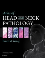 Atlas of Head and Neck Pathology ebook by Bruce M. Wenig