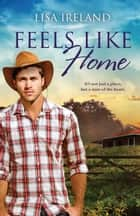 Feels Like Home ebook by Lisa Ireland