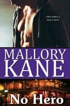 No Hero ebook by Mallory Kane