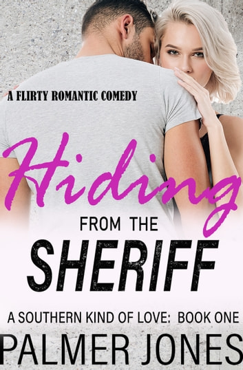 Hiding From the Sheriff ebook by Palmer Jones