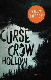 The Curse of Crow Hollow ebook by Billy Coffey