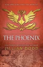 The Phoenix ebook by Jillian Dodd
