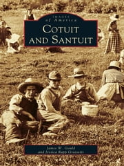 Cotuit and Santuit ebook by James W. Gould