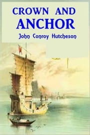 Crown and Anchor ebook by John Conroy Hutcheson