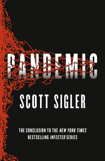 Pandemic - Infected Book 3 ebook by Scott Sigler