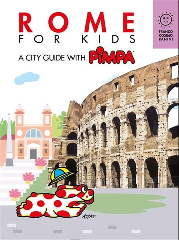 Rome for kids - A city guide with Pimpa ebook by Altan