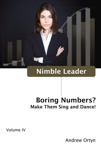 Nimble Leader Volume IV - Boring Numbers? ebook by Andrew Ortyn
