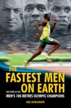 The Fastest Men On Earth ebook by Neil Duncanson