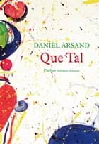 Que Tal ebook by Daniel Arsand