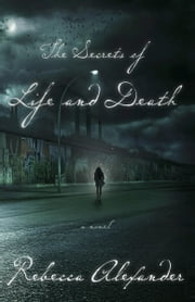 The Secrets of Life and Death ebook by Rebecca Alexander