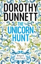 The Unicorn Hunt - The House of Niccolo 5 ebook by Dorothy Dunnett
