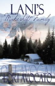 Lani's Makeshift Family ebook by Lori Avocato