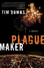Plague Maker ebook by Tim Downs