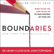 Boundaries - When To Say Yes, How to Say No audiobook by Henry Cloud, John Townsend