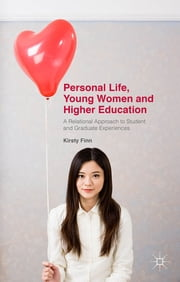 Personal Life, Young Women and Higher Education - A Relational Approach to Student and Graduate Experiences ebook by Dr Kirsty Finn
