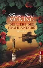 Die Liebe des Highlanders ebook by Karen Marie Moning