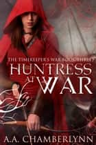 Huntress at War ebook by